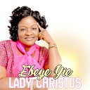 Lady Christus - Mogya Bi Akasa