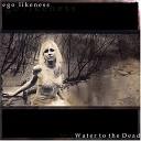 Ego Likeness - Wayfaring Stranger