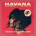 Camila Cabello, Young Thug - Havana (Shnaps & Sanya Dymov Remix)