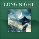 Long Night – Peaceful Sounds of Nature for Long Sleep, Total Relaxation Music to Help You Relax All Night, Have a Nice Dream