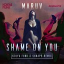 Maruv - Shame on You (Kolya Funk & Shnaps Remix)