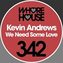 Kevin Andrews - We Need Some Love