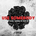 Kings Of Leon - Use Somebody Cool Keedz HOT Q Remix by DragoN Sky
