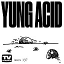 Yung Acid - Serpentine Dirty Master