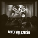 Never Got Caught - Give It Away