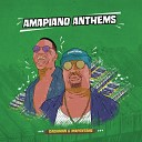 Team Skorokoro Various Artists Dadaman JD Monate Mapentane Pencil Tumza D kota Abidoza Master Jay Nim feat Afro Therap - Amapiano Anthems Continuous Mix