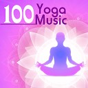 Yoga Music 100 - Top Yoga Class Songs for Hatha and Kundalini Mindfulness Meditation Techniques