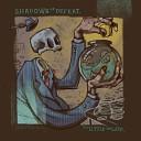 Shadows of Defeat - Modern World or Still Dark Ages