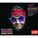 Felix Lahuti UniversaLove - Addiction Live