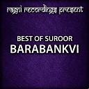 Suroor Barabankvi - Aur Koee Dam Ki Mehmaan Hae