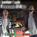 Junior Luis feat Francesco D aleo - L amore vuole amore