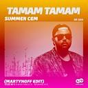 Summer Cem - Tamam Tamam (Martynoff Edit)