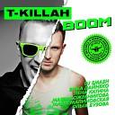 T - Killah feat Настя Петрик Ма