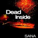 Sana - Dead Inside