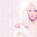 Christina Aguilera - Let There Be Love Ridiculous Remix