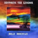Dean Drennan - Thy Kingdom Come
