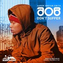 Aaron Obryan Smith - Don't Suffer