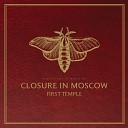 Closure In Moscow - A Night At The Spleen