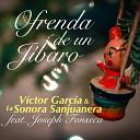 Victor Garcia La Sonora Sanjuanera feat Joseph Fonseca - Ofrenda de un Jibaro feat Joseph Fonseca