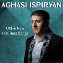 Aghasi Ispiryan - Piti Gnanq Vagh Te Ush