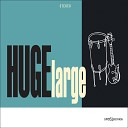 HUGELarge - Have Love Will Travel