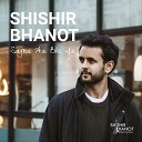 Shishir Bhanot - Sajna Aa Bhi Ja