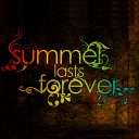 Summer Lasts Forever - Wanna Go Do Karate In the Garage