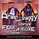 Arash feat Shaggy - Donya Fidget Deluxe Remix