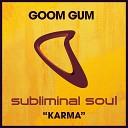 Goom Gum - Karma Extended Mix