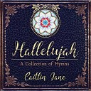 Caitlin Jane - Great Is Thy Faithfulness