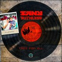 007 ZANY RUTHLESS - Free For All