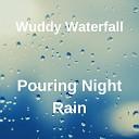 Wuddy Waterfall - Evening Rain Crystal Clear