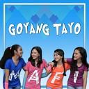 Mafi - Goyang Tayo