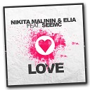 Nikita Malinin & Elia feat. SeeMc  - Love (Radio Version)