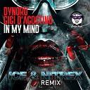 Dynoro & Gigi D'Agostino - In My Mind (Ice & Nitrex Radio Edit)