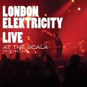 London Elektricity - Billion Dollar Gravy Live At The Scala