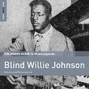 Blind Willie Johnson - The Rain Don t Fall on Me