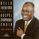 Dello Thedford And The Gospel Symphonic Choir - Praise His Holy Name