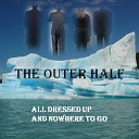 The Outer Half - Too Many Miles