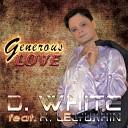 D White feat K Lelyukhin - Generous Love Extended Version