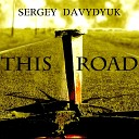 Surgey Davydyuk - This Road