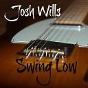 Josh Wills - Swing Low
