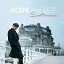 Akcent feat D E P - Sweet Memories