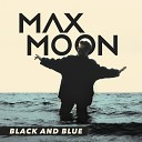 Max Moon - Black and Blue