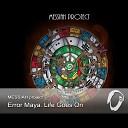Error Maya. Life Goes On