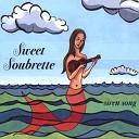 Sweet Soubrette - Siren Song