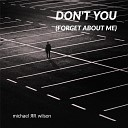 Michael R R Wilson - Don t You Forget About Me