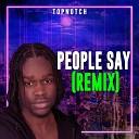 Topnotch - People Say Remix
