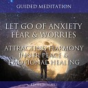 Kenneth Soares - Let Go of Anxiety Fear Worries
