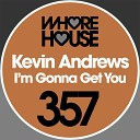 Kevin Andrews - I m Gonna Get You